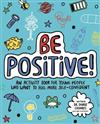 Be Positive! Mindful Kids: An activity book for young people who want to feel more self-confident