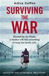 Surviving the War: based on an incredible true story of hope, love and resistance