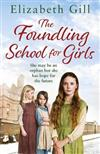 The Foundling School for Girls: She may be an orphan but she has hope for the future