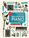 Complete Beginners Chords for Piano (Pick Up and Play): Quick Start, Easy Diagrams