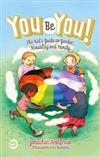 You Be You!: The Kid's Guide to Gender, Sexuality, and Family
