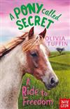 A Pony Called Secret: A Ride To Freedom