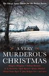 A Very Murderous Christmas: Ten Classic Crime Stories for the Festive Season