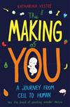 The Making of You: A Journey from Cell to Human