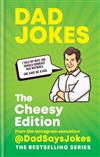 Dad Jokes: The Cheesy Edition: THE NEW BOOK IN THE BESTSELLING SERIES