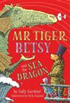 Mr Tiger, Betsy and the Sea Dragon