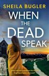 When the Dead Speak: A gripping and page-turning crime thriller packed with suspense