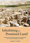 Inhabiting the Promised Land: Exploring the Complex Relationship between Archaeology and Ancient Israel as Depicted in the Bible