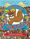 Where's the Sloth?: A Super Sloth Search Book