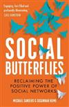 Social Butterflies: Reclaiming the Positive Power of Social Networks
