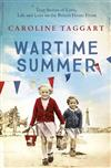 Wartime Summer: True Stories of Love, Life and Loss on the British Home Front