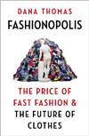 Fashionopolis: The Price of Fast Fashion and the Future of Clothes