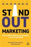 Stand-out Marketing: How to Differentiate Your Organization in a Sea of Sameness