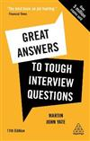 Great Answers to Tough Interview Questions: Your Comprehensive Job Search Guide with over 200 Practice Interview Questions