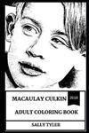 Macaulay Culkin Adult Coloring Book: Legendary Home Alone Actor and Greatest Kid Star of All Time, Golden Globe Award Winner and Controversial Icon Inspired Adult Coloring Book