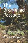 The Bromeliad Passage: Book I. Back to the Pleistocene Book II. Empire Beneath the Earth