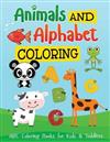 Coloring Books Animals and Alphabet: Easy Drawing for Kids and Toddlers: Unicorn, Lion, Cat, Horse, Butterfly, Tiger and Much More (Bonus Activity Included)