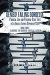 Denied! Failing Cordelia: Parental Love and Parental-State Theft in Los Angeles Juvenile Dependency Court: Book Three: Climbing the Broken Judicial Ladder