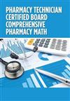 Pharmacy Technician Certified Board Comprehensive Pharmacy Math