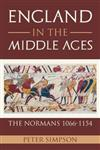 England in the Middle Ages: The Normans 1066-1154
