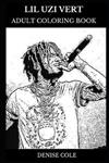 Lil Uzi Vert Adult Coloring Book: Millennial Rapper and Acclaimed Songwriter, Hip Hop Star and Trap Legend Inspired Adult Coloring Book