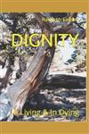 Dignity: In Life & In Death