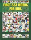 First 333 Words for Kids: 333 High Resolution Images&words