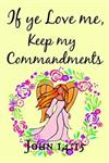 If Ye Love Me, Keep My Commandments John 14: 15: Young Women Youth Theme Church Journal Plain Lined Paper