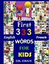 First 333 English French Words for Kids: 333 High Resolution Images&words