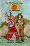The Colour Fairies Series Book 10: The Spring Ball