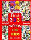 First 333 English Spanish Words for Kids: 333 High Resolution Images&words