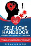 Self-Love Handbook Magnified with Law of Attraction: Instantly Shift into Self-Love, Heal Your Life & Create the Abundance of Joy You Deserve