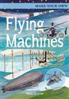 Make Your Own Flying Machines: Includes Four Amazing Press-out Models
