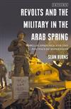 Revolts and the Military in the Arab Spring: Popular Uprisings and the Politics of Repression