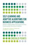 Self-Learning and Adaptive Algorithms for Business Applications: A Guide to Adaptive Neuro-Fuzzy Systems for Fuzzy Clustering Under Uncertainty Conditions