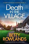 Death in the Village: A totally gripping British cozy murder mystery