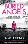 Buried Angels: Absolutely gripping crime fiction with a jaw-dropping twist
