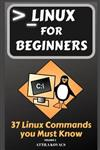 Linux for Beginners: 37 Linux Commands you Must Know