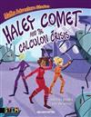 Maths Adventure Stories: Haley Comet and the Calculon Crisis: Solve the Puzzles, Save the World!