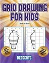 How to draw (Grid drawing for kids - Desserts): This book teaches kids how to draw using grids