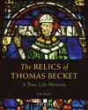 The Relics of Thomas Becket: A True-Life Mystery
