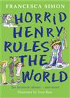 Horrid Henry Rules the World: Ten Favourite Stories - and more!