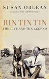Rin Tin Tin: The Life and Legend of the World's Most Famous Dog
