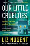 Our Little Cruelties: A new psychological suspense from the No.1 bestseller
