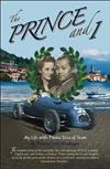 The Prince & I: My life with Prince Bira of Siam by Princess Ceril Birabongse