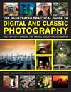 Illustrated Practical Guide to Digital and Classic Photography