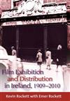 Film Exhibition and Distribution in Ireland, 1909-2010