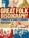 Great Folk Discography: Early Legends v. 1