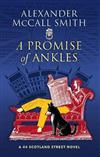 A Promise of Ankles: A 44 Scotland Street Novel