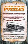 Lateral Thinking Puzzles: More than 100 brainteasers to solve with logical reasoning